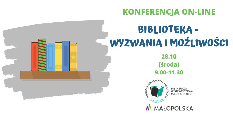 Po lewej stronie rysunek kolorowych książek ustawionych na półce. Po prawej stronie napis Konferencja on-line. Biblioteka - wyzwania i możliwości, 28.10 (środa), 9.00-11.30.