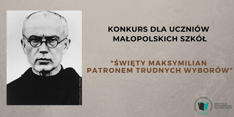 """""""Święty Maksymilian patronem trudnych wyborów"""" – konkurs dla uczniów małopolskich szkół"""